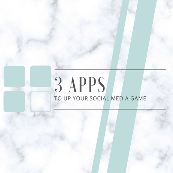 3 Apps to up Your Social Media Game